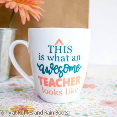 Easy DIY Teacher Appreciation Mug is the Perfect Back to School Gift!