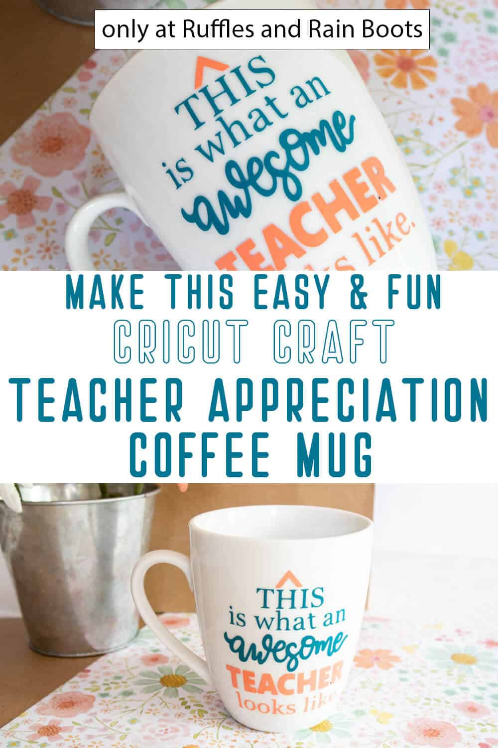 photo collage of teacher appreciation mug cricut craft with text which reads make this easy & fun cricut craft teacher appreciation coffee mug