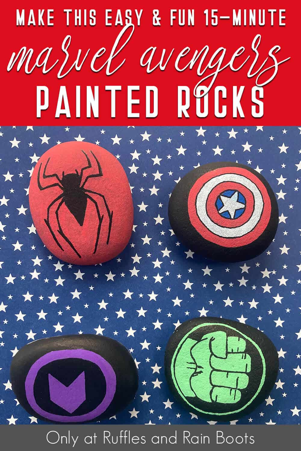 DIY super heroes painted rock instructions with text which reads make these easy & fun 15-minute marvel painted rocks