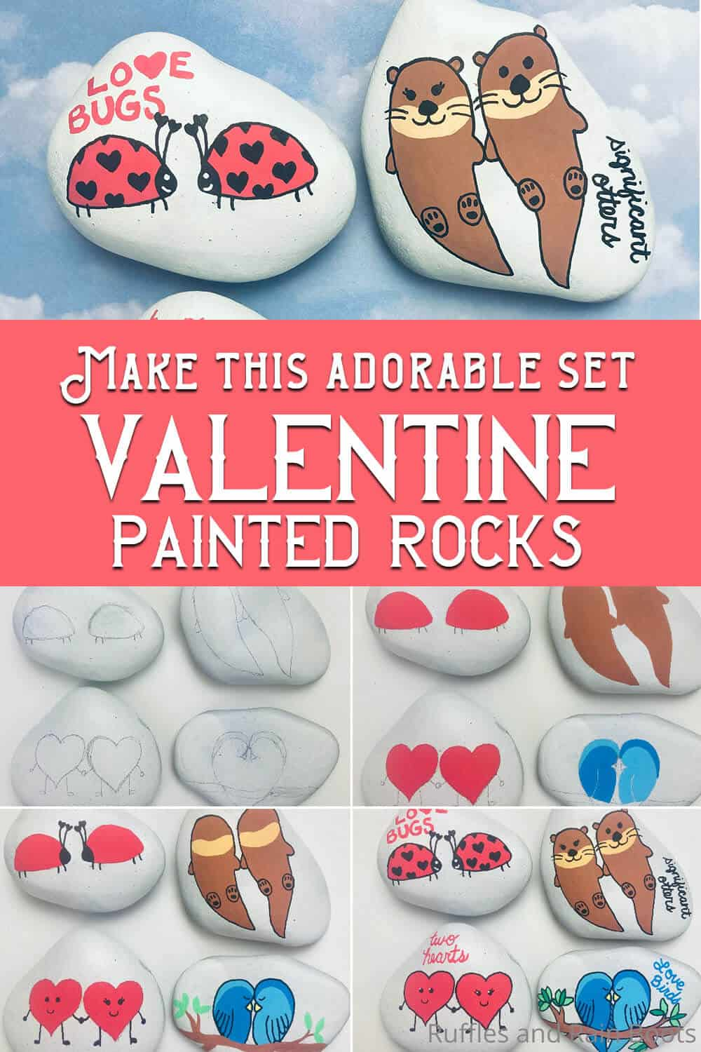 photo collage of rock painting tutorial for valentines with text which reads make this adorable set valentine painted rocks