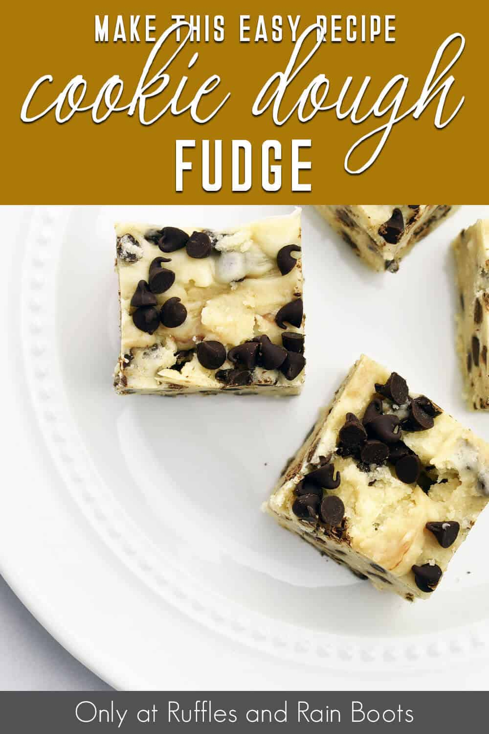 recipe to make cookie dough fudge with text which reads make this easy recipe cookie dough fudge