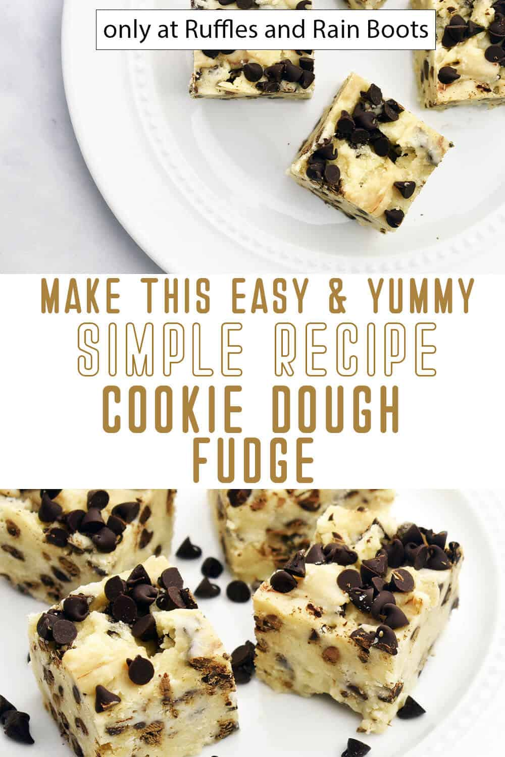 photo collage of homemade cookie dough fudge recipe with text which reads make this easy & yummy simple recipe cookie dough fudge