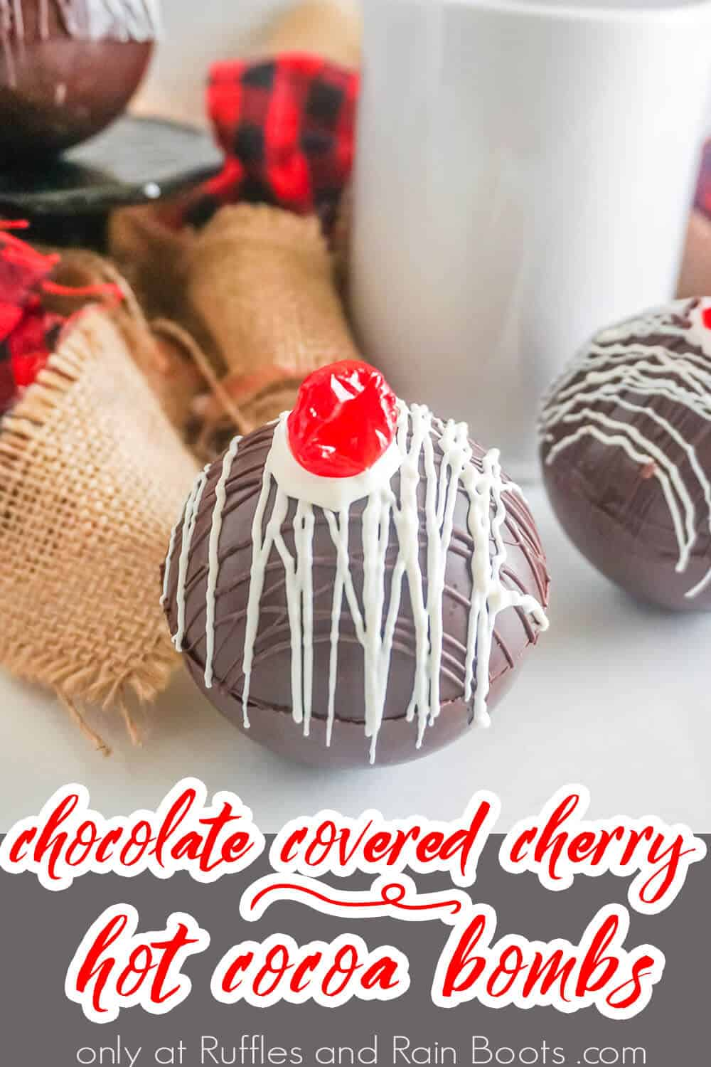 hot cocoa bombs with cherries with text which reads chocolate covered cherry hot cocoa bombs
