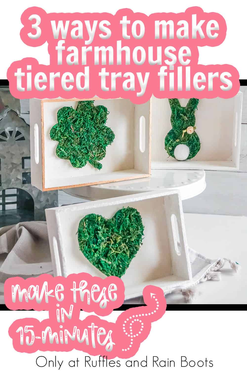easter moss tiered tray filler with text which reads 3 ways to make farmhouse tiered tray fillers make these in 15 mintues!