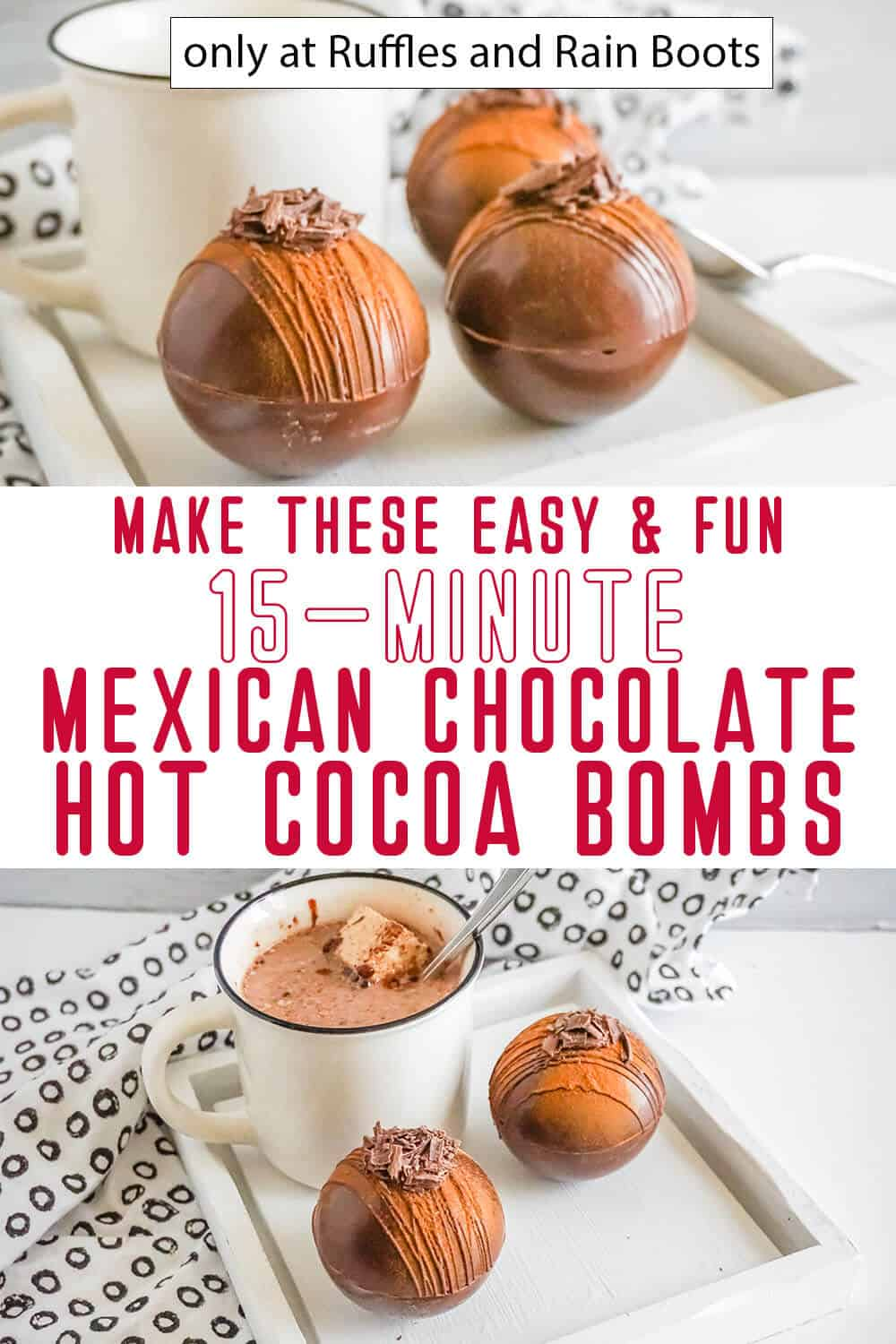 photo collage of mexican chocolate hot cocoa bombs with text which reads make these easy & fun 15-minute mexican chocolate hot cocoa bombs