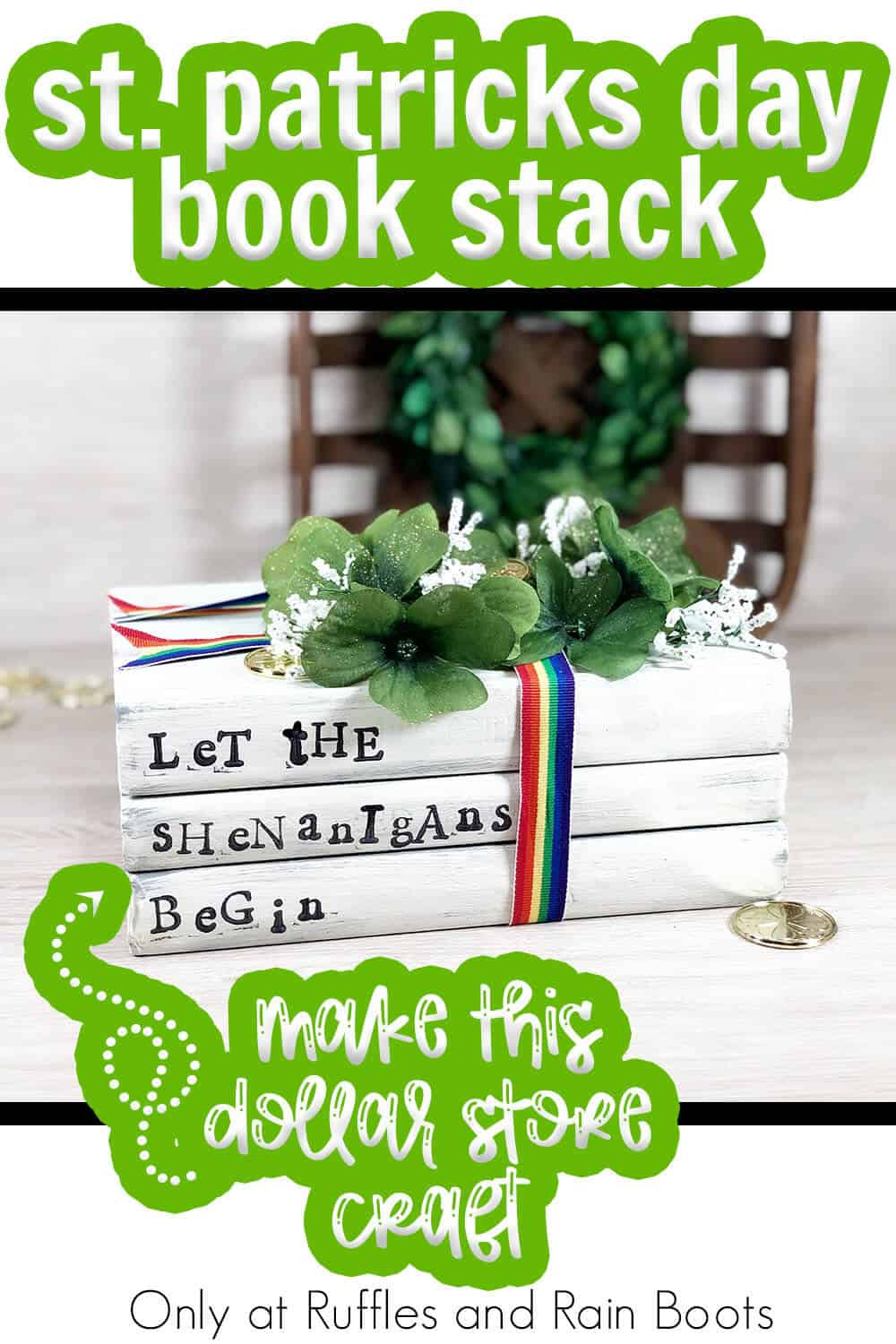 st patricks day farmhouse book stack dollar store craft with text which reads st. patrick's day book stack make this dollar store craft
