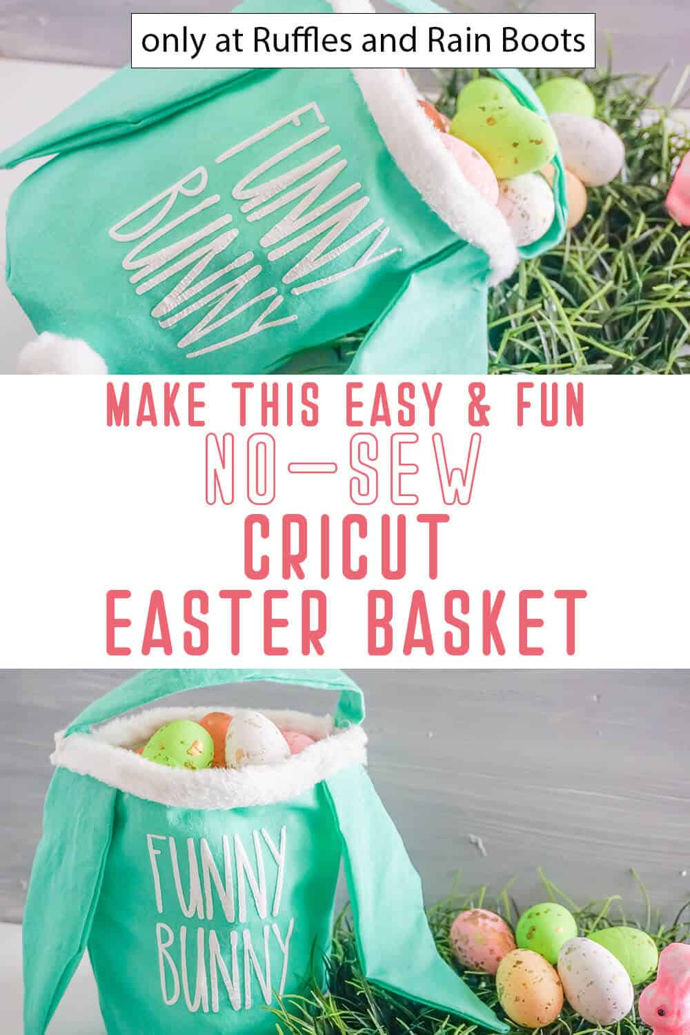 photo collage of no-sew DIY easter basket cricut craft with text which reads make this easy & fun no-sew cricut easter basket