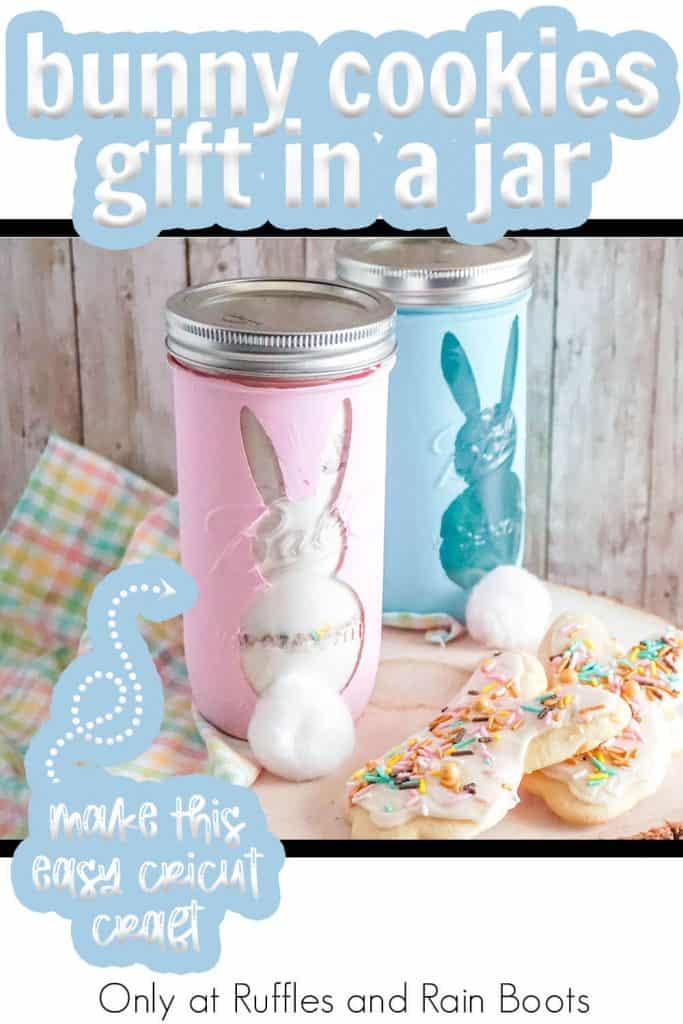 easter ding dong ditch gift idea mason jar gift in a jar cookie mix with text which reads bunny cookies gift in a jar make this easy cricut craft
