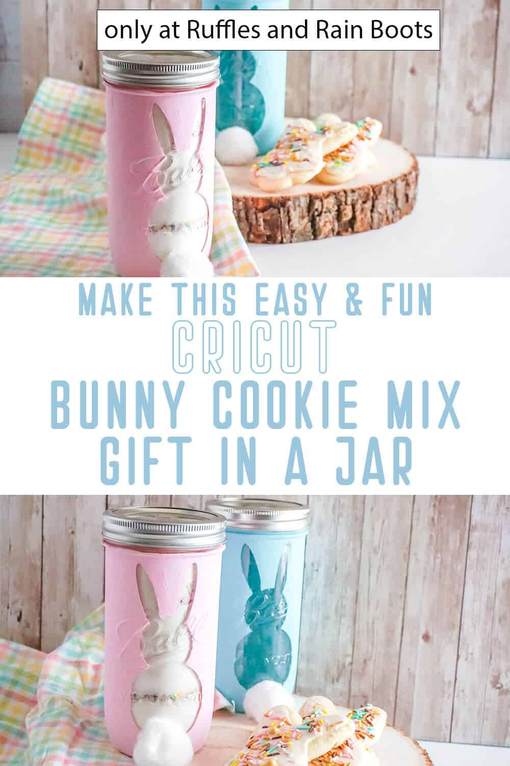 photo collage of bunny easter cookie mix gift in a jar cricut stencil with text which reads make this easy & fun cricut bunny cookie mix gift in a jar