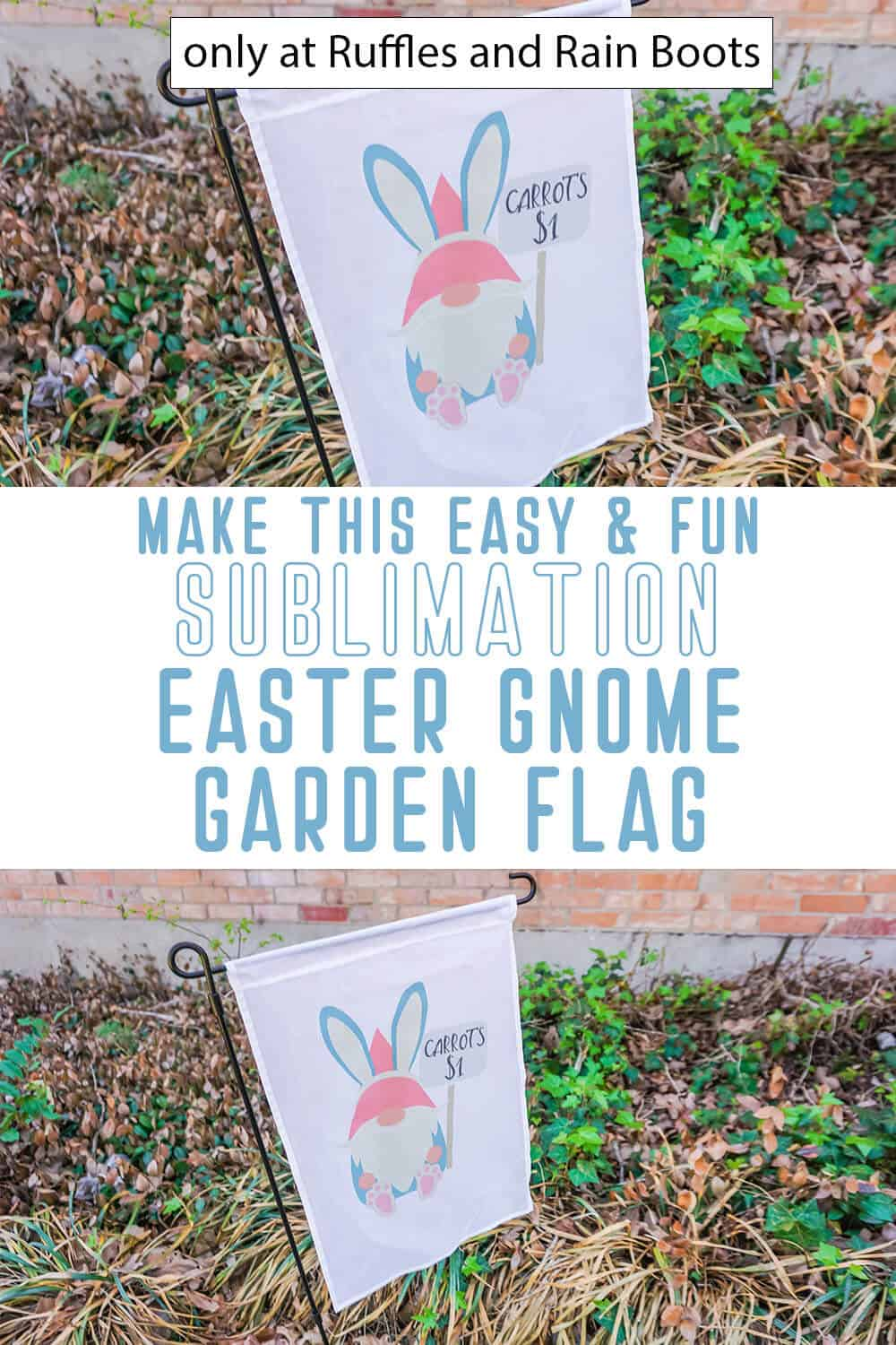 photo collage of easter gnome yard flag sublimation craft with text which reads make this easy & fun sublimation easter gnome garden flag