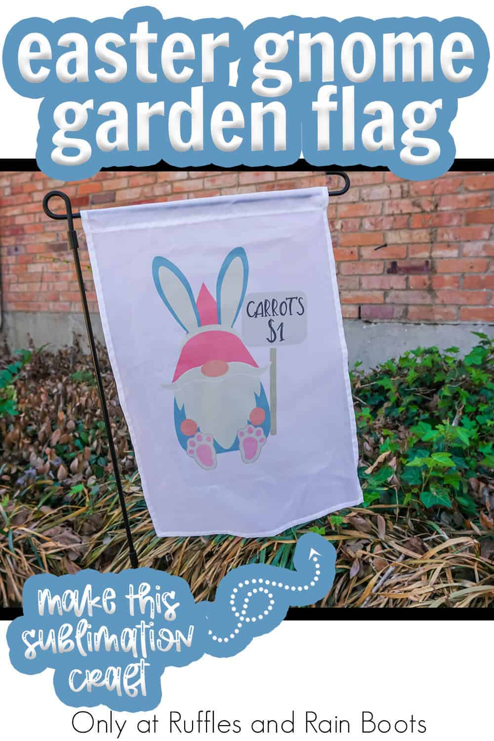 diy sublimation gnome garden flag for easter with text which reads easter gnome garden flag make this sublimation craft