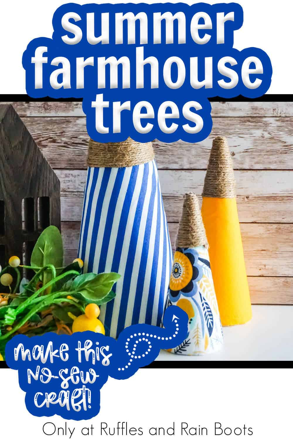 diy summer cone trees for coastal farmhouse decor with text which reads summer farmhouse trees make this no-sew craft