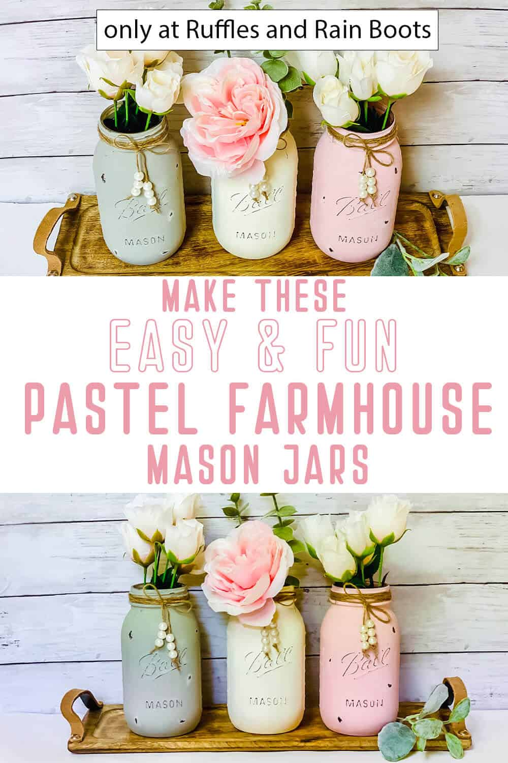 photo collage of easy diy pastel farmhouse mason jars craft with text which reads make these easy & fun pastel farmhouse mason jars
