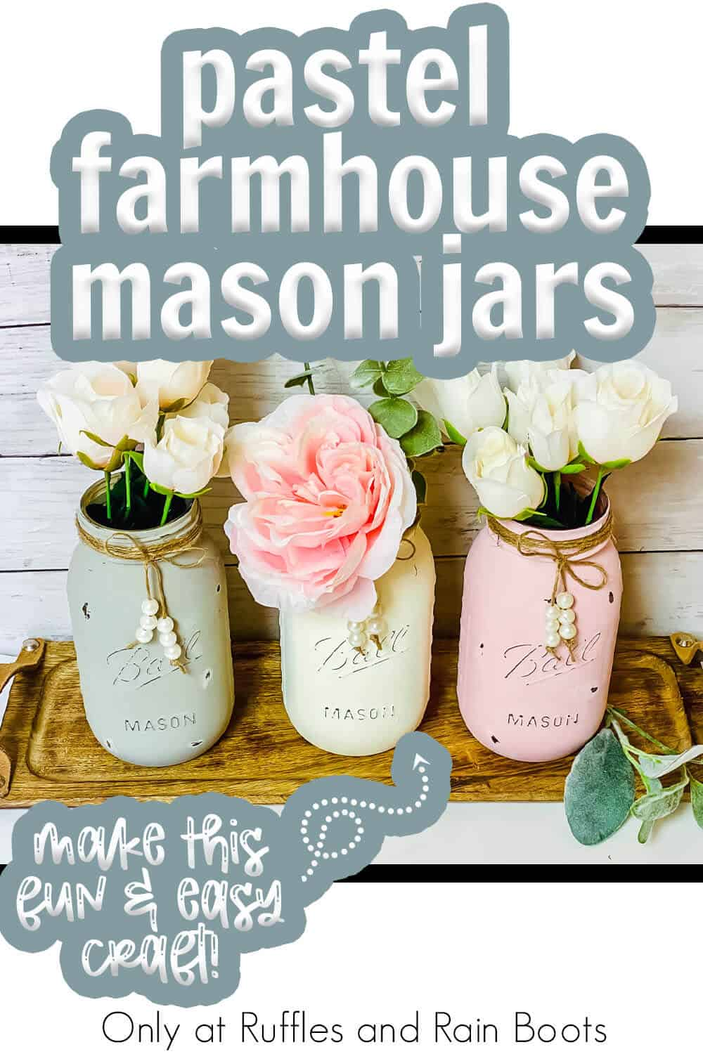 diy farmhouse jar painted in chalk paint with pastel colors with text which reads pastel farmhouse mason jars make this fun & easy craft!