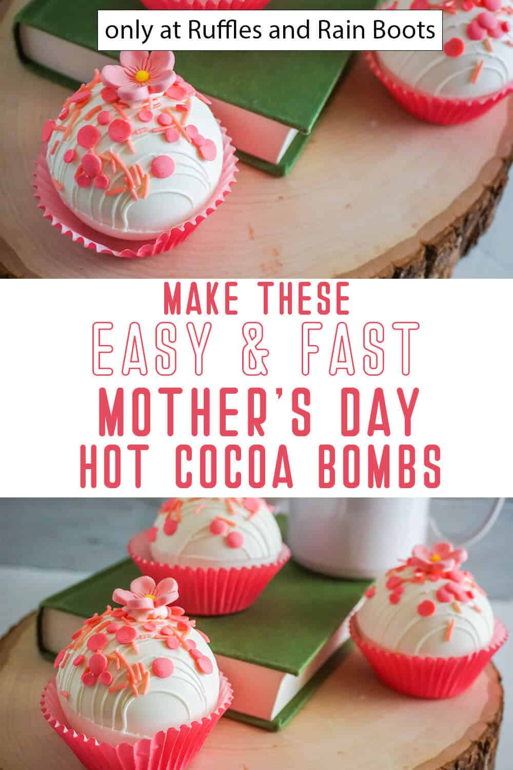 photo collage of mother's day hot cocoa bombs recipe with text which reads make these easy & fast mother's day hot cocoa bombs