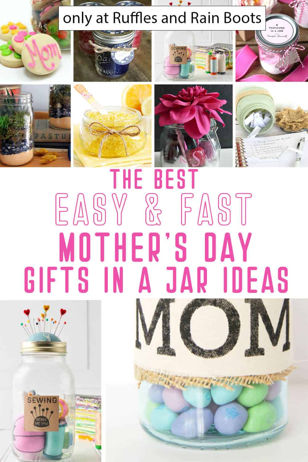 photo collage of mason jar gift ideas for mom with text which reads the best easy & fast mother's day gifts in a jar ideas