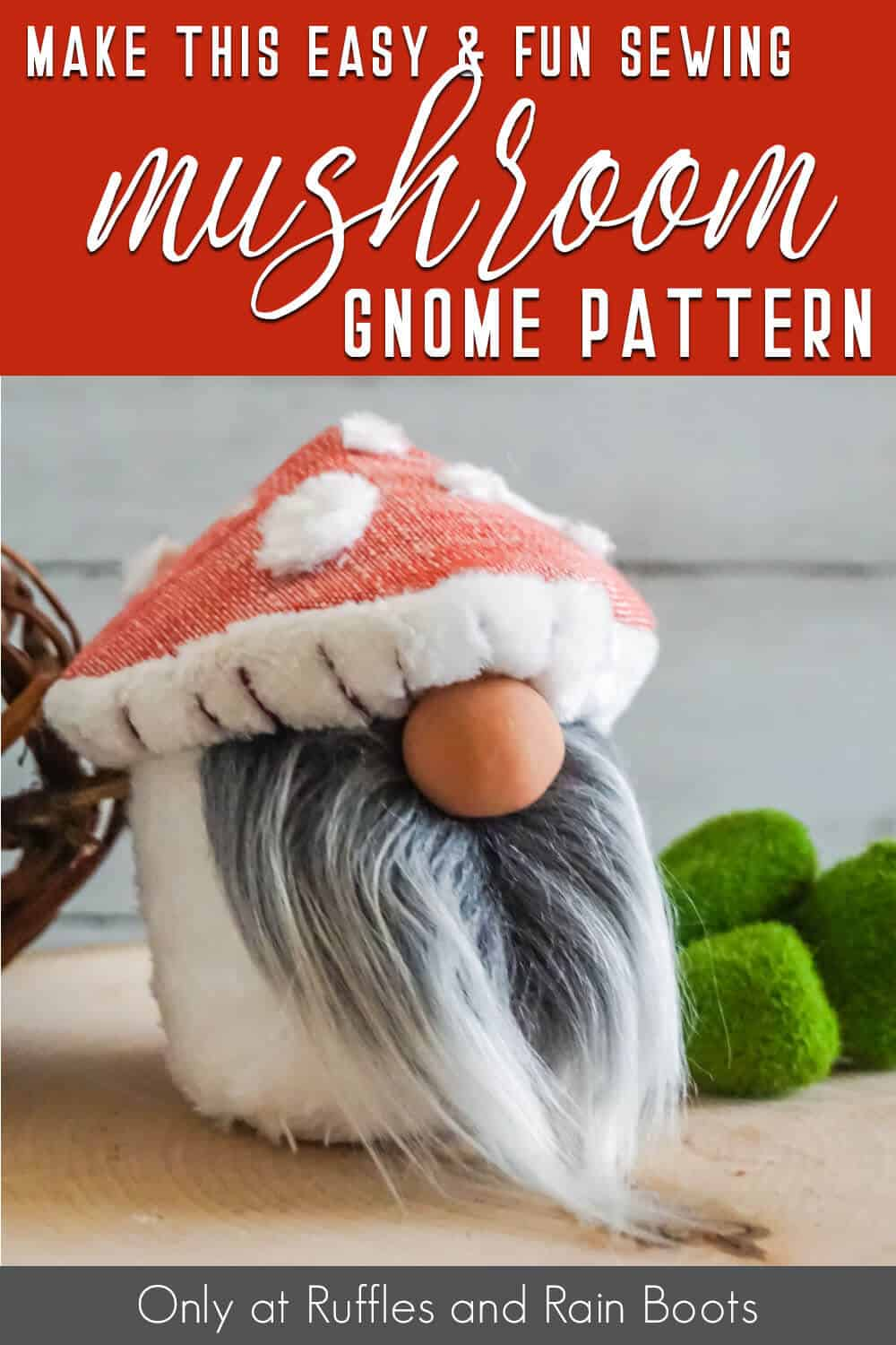 diy mushroom gnome sewing pattern with text which reads make this easy & fun sewing mushroom gnome pattern