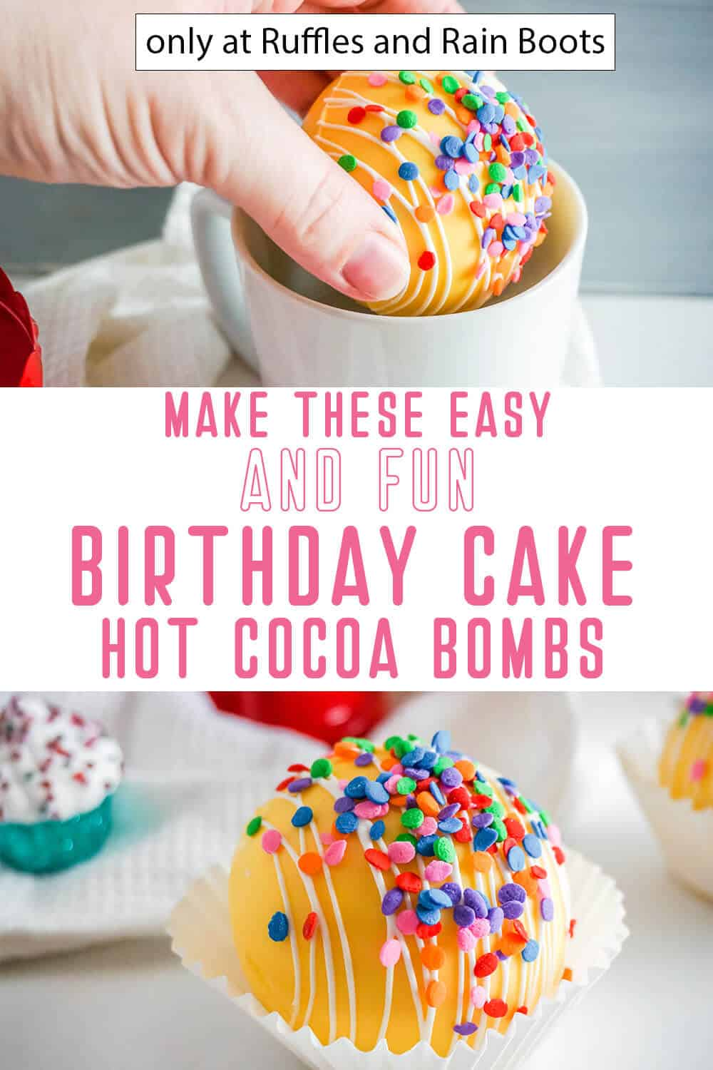 photo collage of birthday cake hot flavored cocoa bombs with text which reads make these easy and fun birthday cake hot cocoa bombs