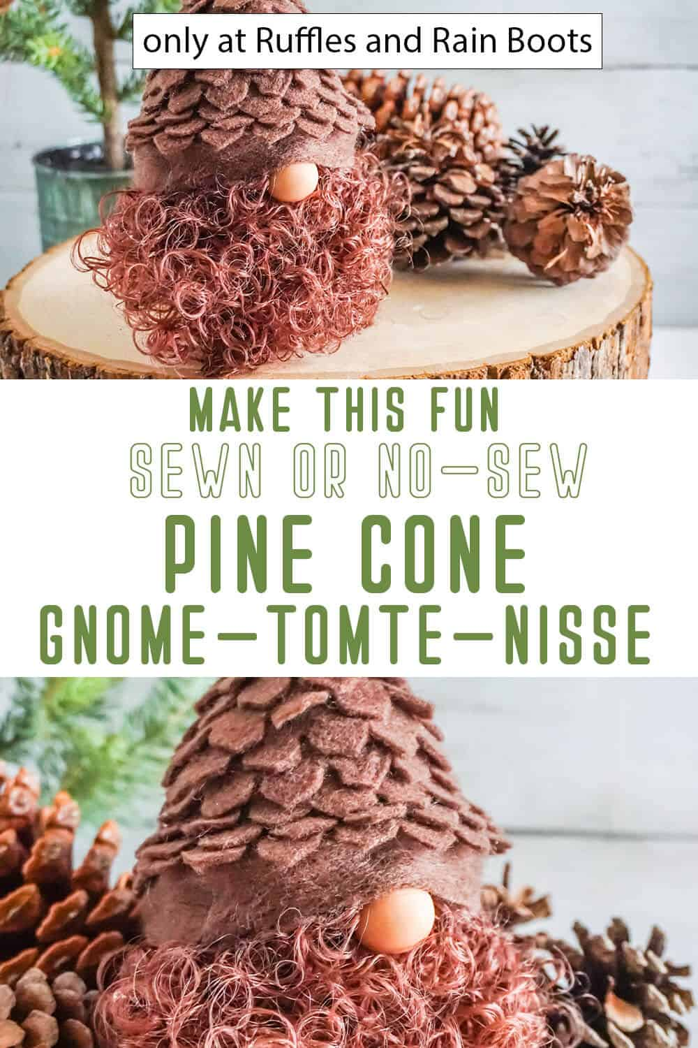 photo collage of gnome with a pine cone hat with text which reads make this fun sewn or no-sew pine cone gnome tomte nisse