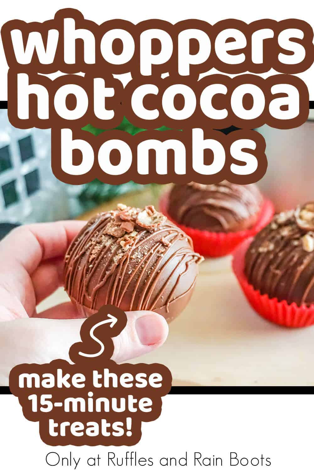 malted hot cocoa bomb recipe with text which reads whoppers hot cocoa bombs make these 15-minute treats!