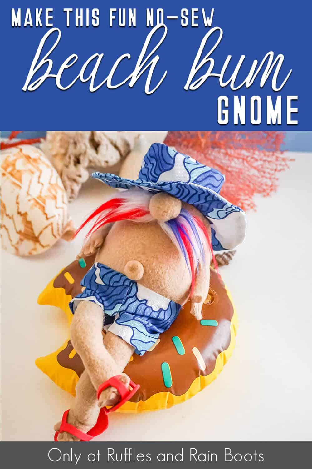 easy no-sew pool floatie gnome pattern with text which reads make this fun no-sew beach bum gnome