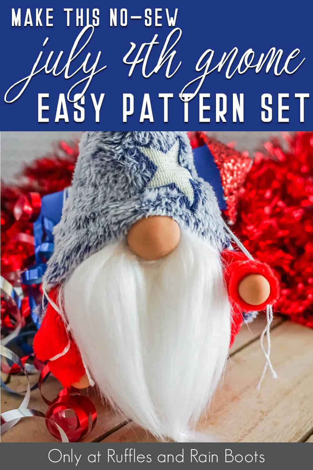 no-sew july 4th gnome pattern with text which reads make this no-sew july 4th gnome easy pattern set