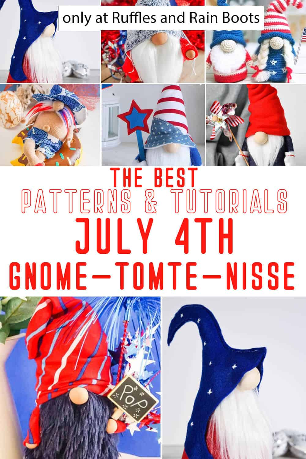 photo collage of the best 4th of july gnome patterns and tutorials with text which reads the best patterns and tutorials july 4th gnome tomte nisse