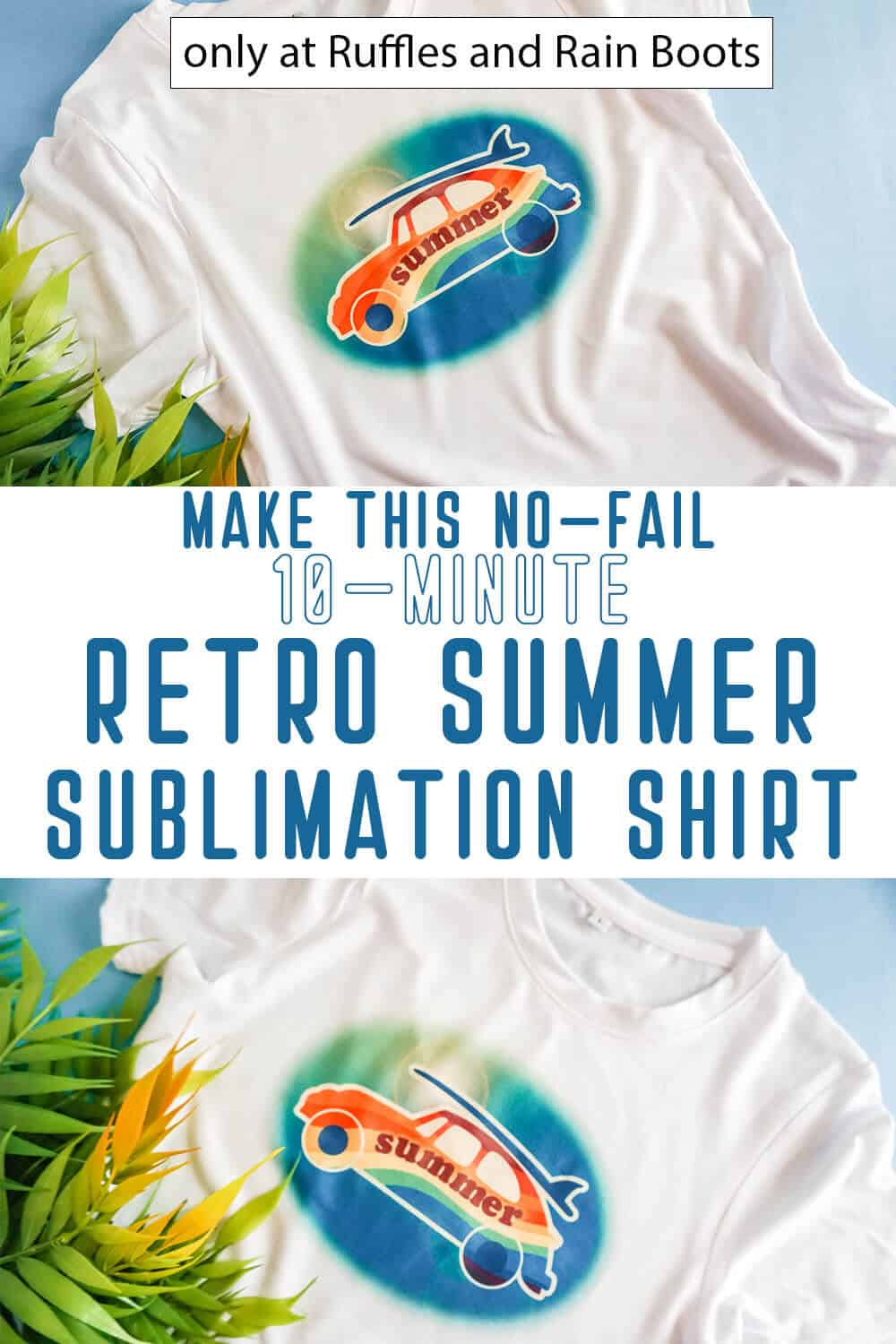 photo collage of retro shirt sublimation with text which reads make this no-fail 10-minute retro summer sublimation shirt