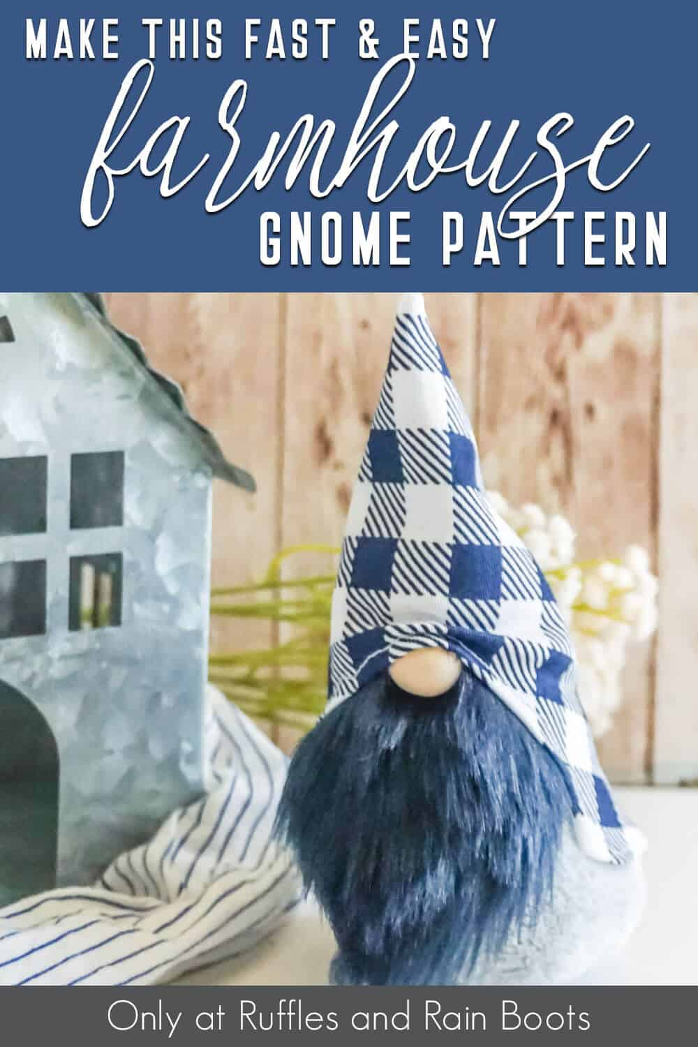 easy farmhouse gnome sewing pattern with text which reads make this fast and easy farmhouse gnome pattern