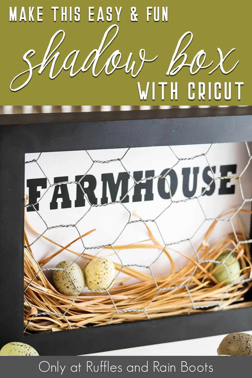 shadowbox farmhouse craft with cricut with text which reads make this easy and fun shadow box with cricut
