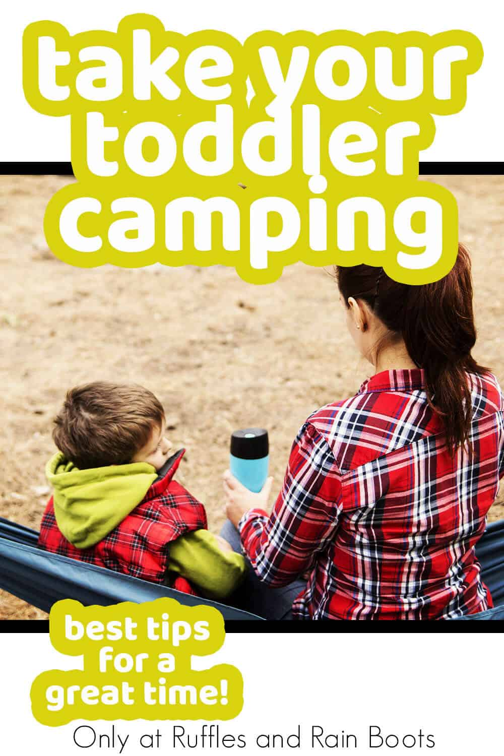 tricks to take small children camping with text which reads take your toddler camping best tips for a great time