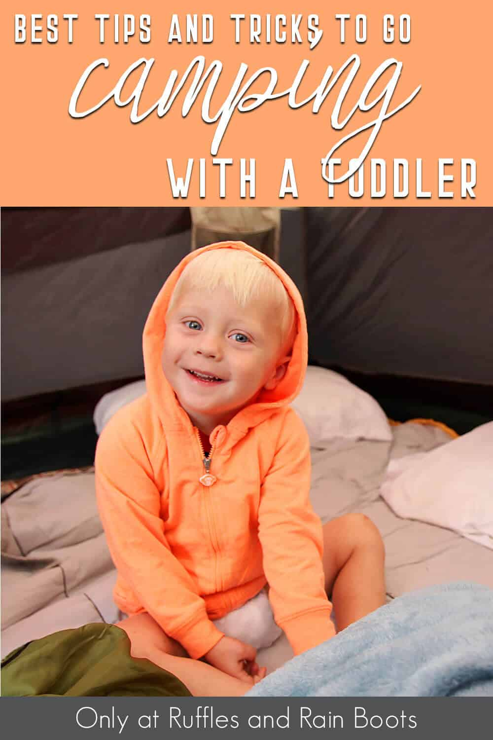 how to take a toddler camping with text which reads best tips to go camping with a toddler