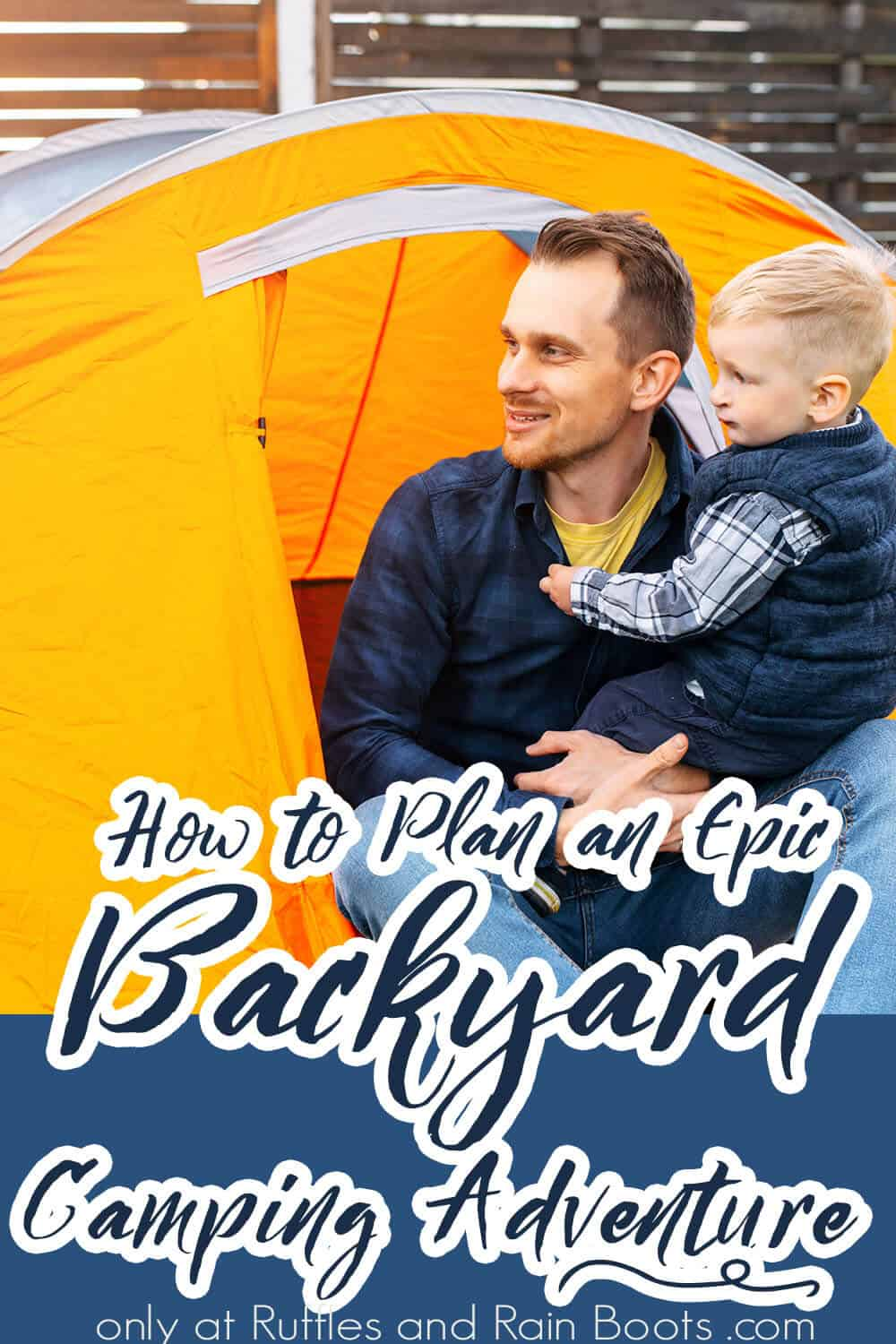 backyard camping tips with text which reads how to plan an epic backyard camping adventure