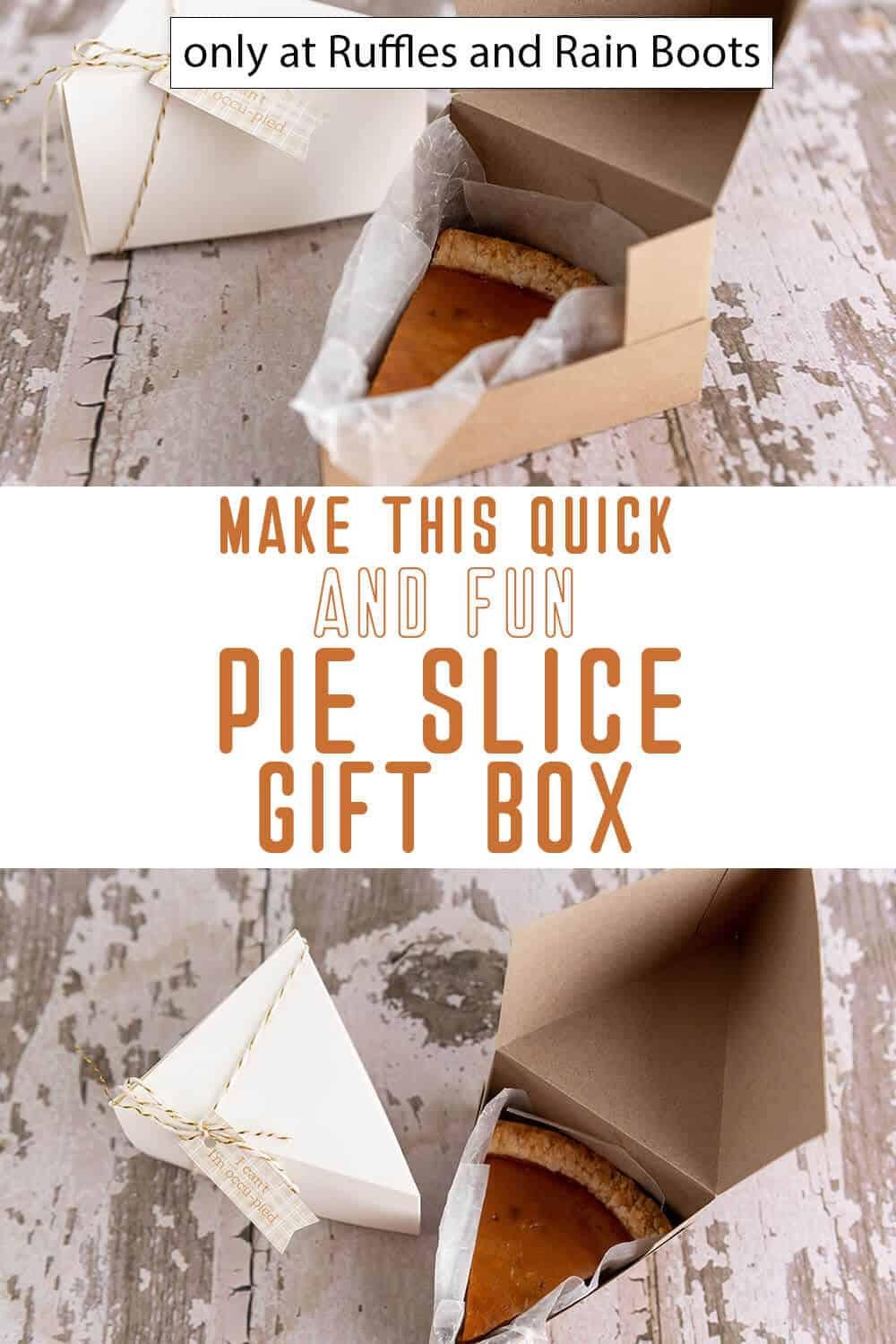 photo collage of pie slice gift box cricut craft with text which reads make this quick and fun pie slice gift box
