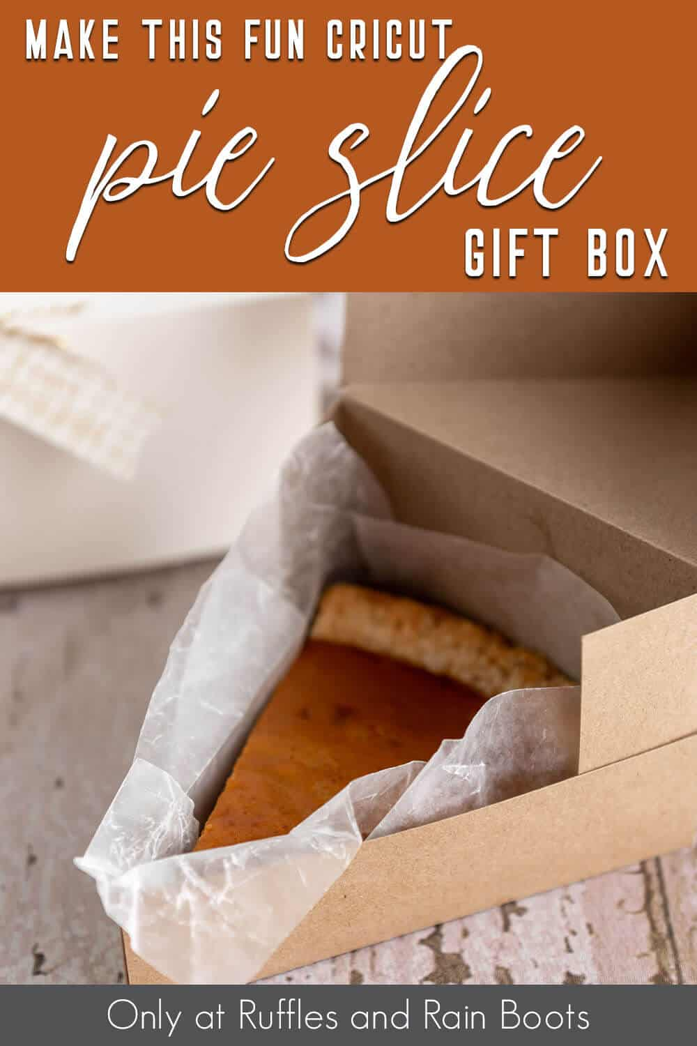 cake slice gift box cricut craft with text which reads make this fun cricut pie slice gift box