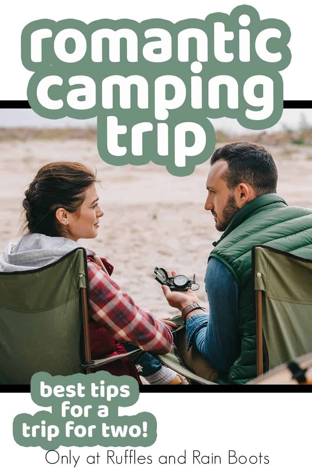 tips for romantic camping date night with text which reads romantic camping trip best tips for a trip for two